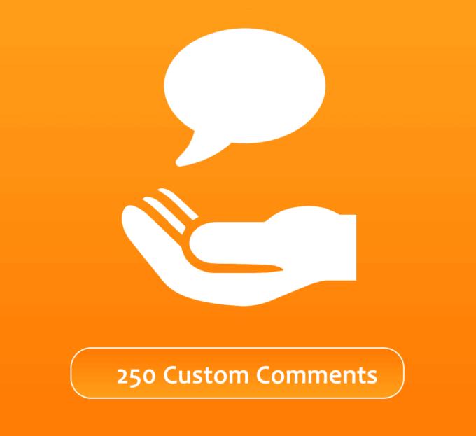 Buy 250 Custom Comments