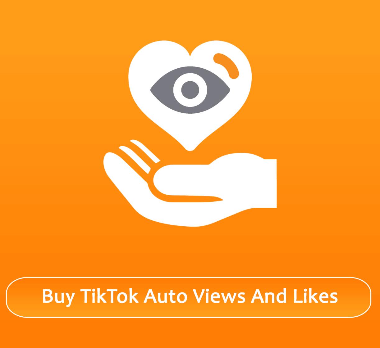 Buy TikTok Auto Views And Likes